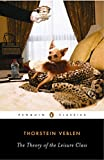 The Theory of the Leisure Class (Penguin Classics)