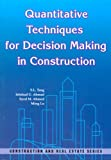 Quantitative Techniques for Decision Making in Construction, Ahmad, Irtishad U. and Ahmed, Syed M., 9622097057