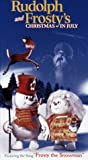 Rudolph & Frosty's Christmas in July [VHS]
