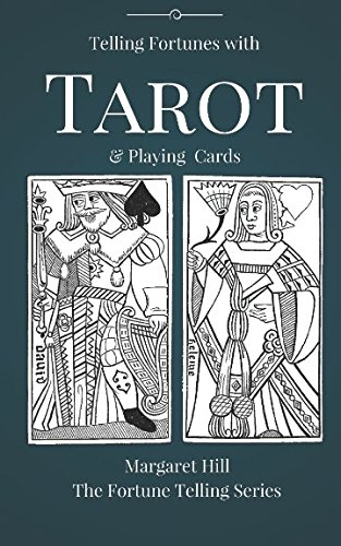 TAROT: Telling Fortunes with Tarot and Playing Cards (The Fortune Telling Series)