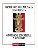 Converging Educational Perspectives (Perspectivas Educacionales Convergentes : An Anthology Based on the Pan American Conference on Graduate Nursing Education, , 0887376894