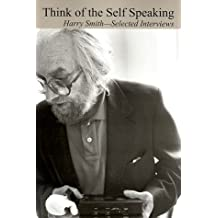 Think of the Self Speaking: Selected Interviews