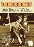 Coach's Little Book of Wisdom, Ron Quinn and Tracy Salcedo-Chourre, 0762726881