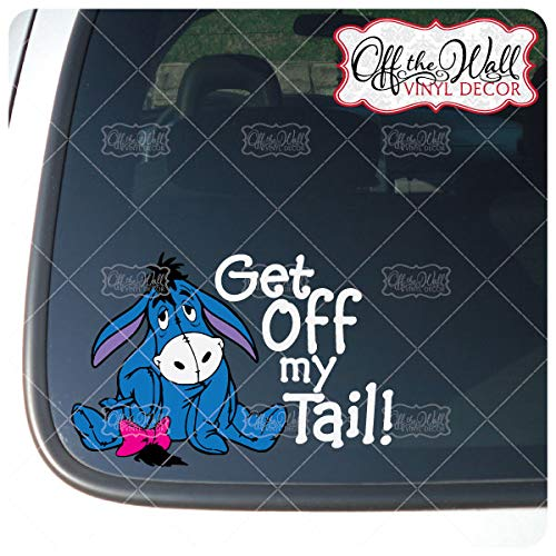 "Eeyore""Get Off My Tail!"" Vinyl Decal Sticker for Cars/Trucks FULL COLOR"