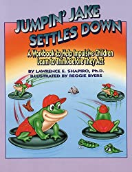 Jumpin' Jake Settles Down: A Workbook to Help Impulsive Children Learn to Think Before They Act
