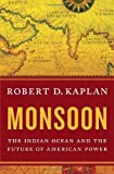 Book cover for Monsoon: The Indian Ocean and the Future of American Power