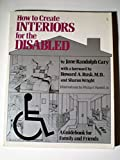 img - for How to Create Interiors for The Disabled: A Guidebook for Family and Friends book / textbook / text book