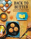 Back to Butter: A Traditional Foods Cookbook - Nourishing Recipes Inspired by Our Ancestors by Molly Chester, Sandy…
