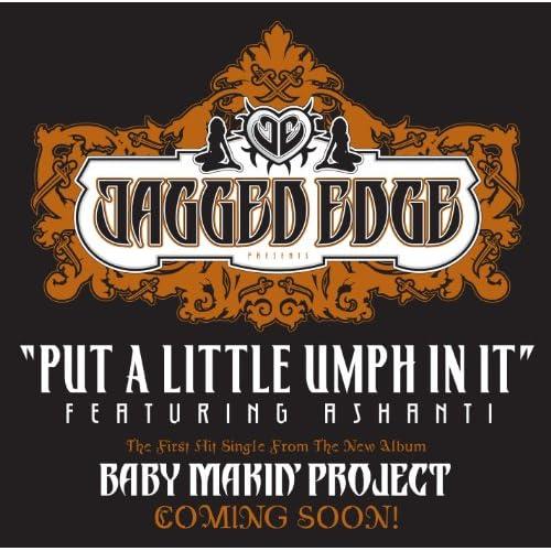 jagged edge put a lil umph in it