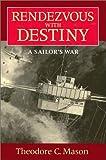 Rendezvous with Destiny, Theodore C. Mason, 1557505802