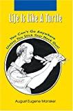 Life Is Like A Turtle, August Mansker, 0595670725