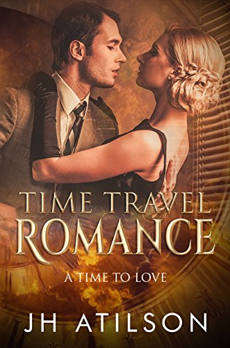 Time Travel Romance: A Time to Love (Romance,Science Fiction,Time Travel,Fantasy)