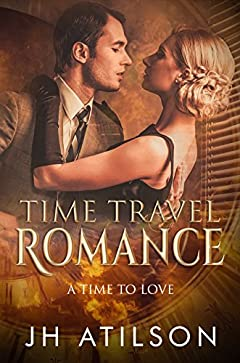 Time Travel Romance: A Time To Love (time travel books kindle,time travel love,time travel stories,time travel historical fiction)