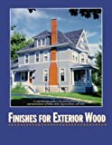 Finishes for Exterior Wood : Selection, Application and Maintenance, Williams, R. Sam and Knaebe, Mark, 0935018832