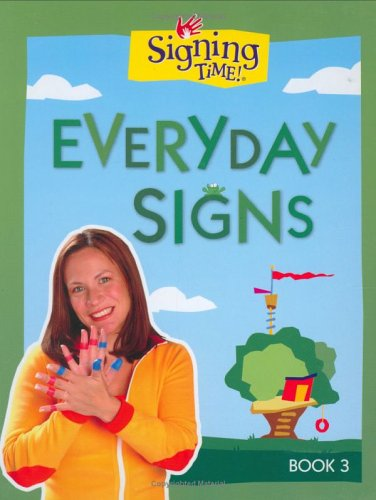 Signing Time Board Book Vol. 3: Every Day Signs (Signing Time! (Two...