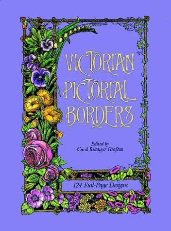 Victorian Pictorial Borders: 124 Full-Page Designs (Dover Pictorial Archives)