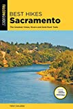 Best Hikes Sacramento: The Greatest Vistas, Rivers, and Gold Rush Trails (Best Hikes Near Series)