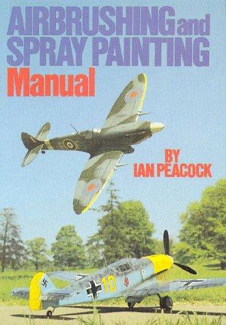 Air Brushing And Spray Painting Manual