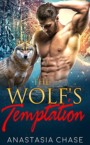 The Wolf's Temptation (Alpha Wolves of Myre Falls Book - Chase Wolf