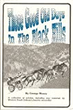Those Good Old Days in the Black Hills, George Moses, 0913062014