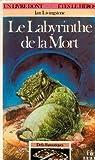 Un livre dont vous êtes le héros, Défis fantastiques, tome - 6 - Le labyrinthe de la mort