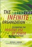 The Infinite Organization, Michael F. Broom, 0891061681