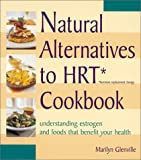 Natural Alternatives to HRT Cookbook, Marilyn Glenville, 1587610256