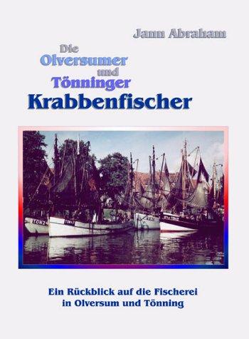 Die Olversumer und Tönninger Krabbenfischer: Ein Rückblick auf die Fischerei in Olversum und Tönning