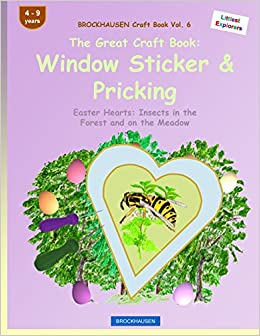 Book BROCKHAUSEN Craft Book Vol. 6 - The Great Craft Book: Window Sticker & Pricking: Easter Hearts: Insects in the Forest and on the Meadow: Volume 6