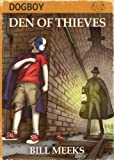 Dogboy: Den of Thieves (Dogboy Adventures Book 1)