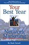 Your Best Year in Network Marketing, Mark Yarnell, 1879706946
