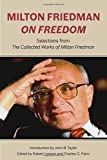 Milton Friedman on Freedom: Selections from The Collected Works of Milton Friedman (Hoover Institute Press Publication)