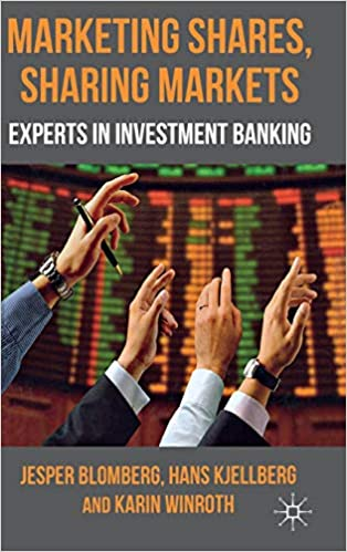 Marketing Shares, Sharing Markets: Experts in Investment Banking 9780230280670 Higher Education Textbooks at amazon
