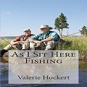 As I Sit Here Fishing Audiobook