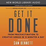 Get It Done: From Procrastination to Creative Genius in 15 Minutes a Day | Sam Bennett