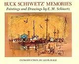 Buck Schiwetz' Memories, E. M. Schiwetz, 0890960534