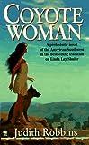 Coyote Woman, Judith Robbins, 0451406834