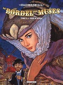 Le Cabaret [ ou Bordel ] des muses, Tome 2 : Mimi et Henri par Smudja