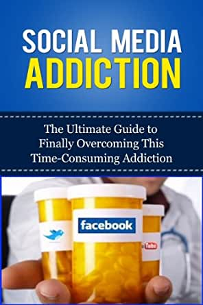social media addiction the ultimate guide to finally