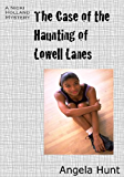 The Case of the Haunting of Lowell Lanes (The Nicki Holland Mystery Series Book 6)