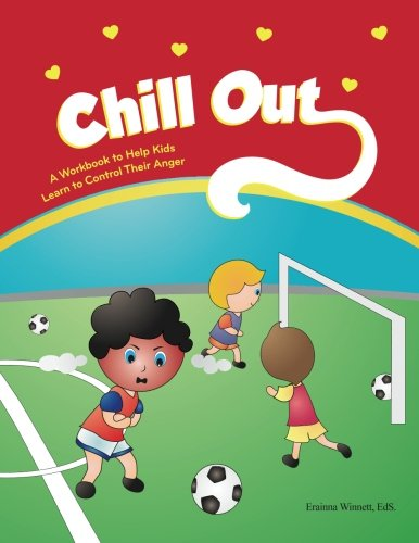 Chill Out: A Workbook to Help Kids Learn to Control Their Anger (Helping Kids Heal Series)