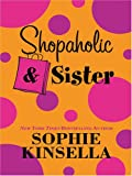 Shopaholic and Sister, Sophie Kinsella, 1587248611