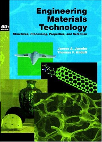 Engineering Materials Technology  Structures  Processing  Properties  And Selection  5Th Edition