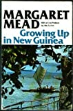 Growing up in New Guinea, Mead, Margaret, 068807989X