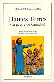 Hautes terres : la guerre de Canudos, Cunha, Euclides da