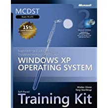 MCDST Self-Paced Training Kit (Exam 70-271): Supporting Users and Troubleshooting a Microsoft??? Windows??? XP Operating System (Pro-Certification) by Walter Glenn, Tony Northrup (2005) Hardcover