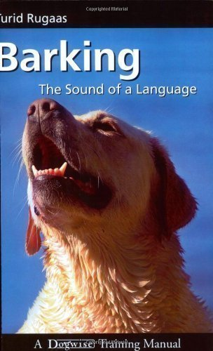 Barking: The Sound of a Language (Dogwise Training Manual) by Turid Rugaas (2008) Paperback by Dogwise Publishing