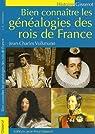 Bien Connaitre les Genealogies des Rois de France par Voilkmann
