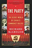 Book cover for The Party: The Secret World of China's Communist Rulers