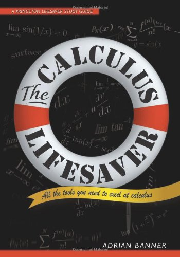 The Calculus Lifesaver: All the Tools You Need to Excel
